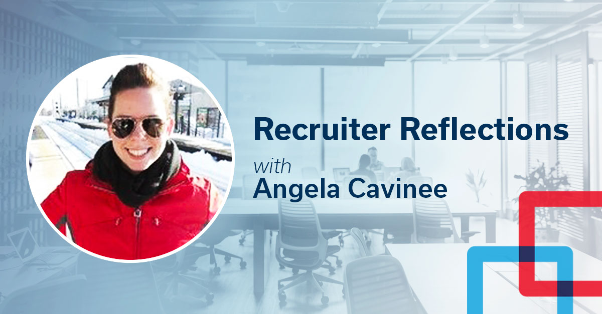 Recruiter Reflections with Angela Cavinee
