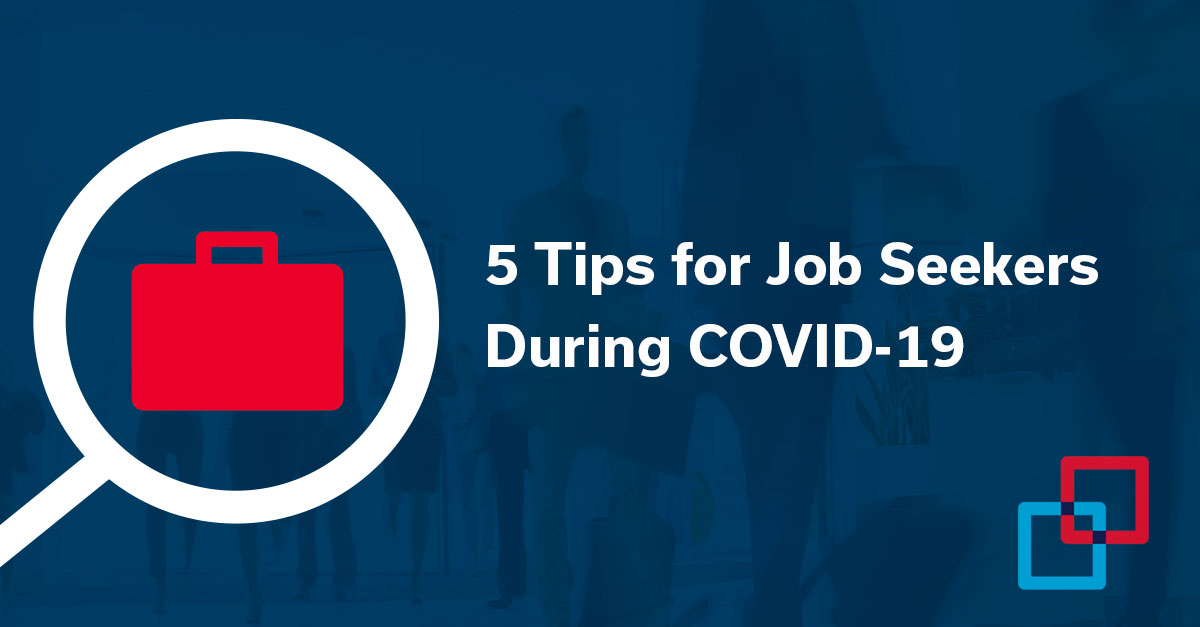 5 Tips for Job Seekers During COVID-19